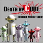 Death by Cube Original Soundtrack
