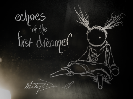 Echoes fo the first dreamer