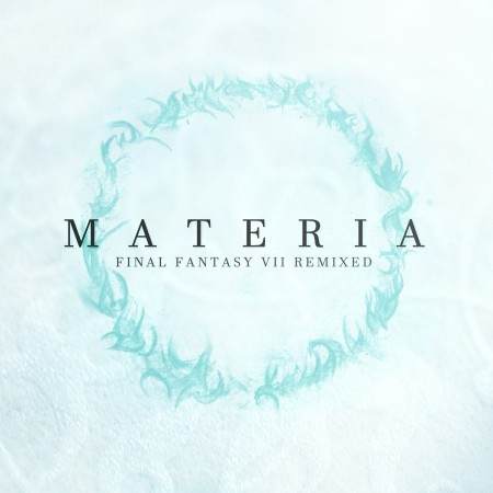 MATERIA Final Fantasy VII Remixed - album cover
